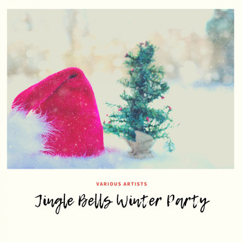 Various Artists - Jingle Bells Winter Party