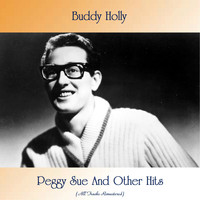 Buddy Holly - Peggy Sue And Other Hits (All Tracks Remastered)