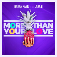 Hakan Kabil - More Than Your Love