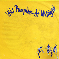 Wild Pumpkins at Midnight - Self-Titled Debut EP