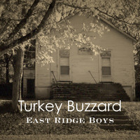 East Ridge Boys - Turkey Buzzard