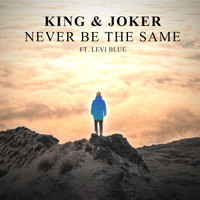King & Joker - Never Be the Same