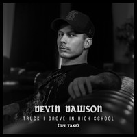 Devin Dawson - Truck I Drove in High School