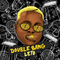 Leto - DOUBLE BANG (Explicit)