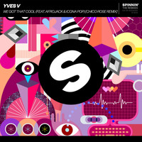 Yves V - We Got That Cool (feat. Afrojack & Icona Pop) (Chico Rose Remix)