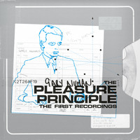 Gary Numan - The Pleasure Principle - The First Recordings