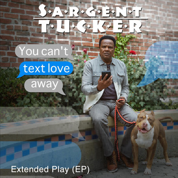 Sargent Tucker - You Can't Text Love Away - EP