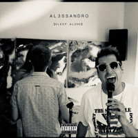 Al3ssandro - Sleep Alone - EP (Explicit)