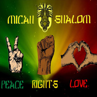 Micah Shalom - Peace Rights Love