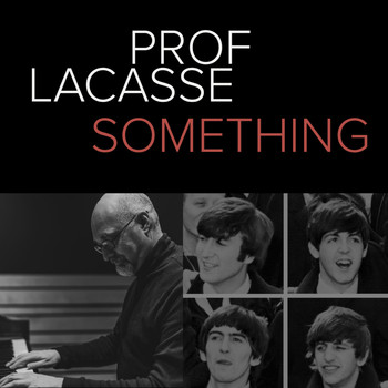 Prof. Lacasse - Something (Single)