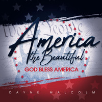 Dayne Malcolm - America the Beautiful / God Bless America (Instrumental)