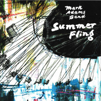 Mark Adams Band - Summer Fling