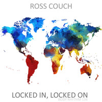 Ross Couch - Locked In, Locked On