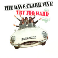 The Dave Clark Five - Try Too Hard (2019 - Remaster)