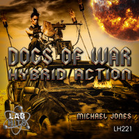 Michael Jones - Dogs Of War: Hybrid Action