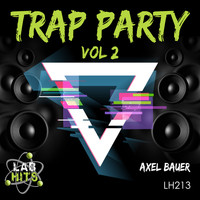 Axel Bauer - Trap Party, Vol. 2