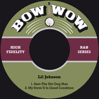 Lil Johnson - Sam-The Hot Dog Man / My Stove´s in Good Condition