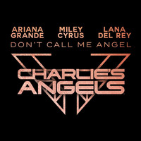 Ariana Grande - Don't Call Me Angel (Charlie's Angels)