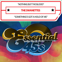 The Swanettes - Nothing but the Blood / Something's Got a Hold of Me (Digital 45)
