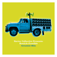 Bostich+Fussible - Nortec Collective Presents: Bostich+Fussible Greatest Hits