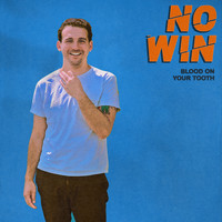 NO WIN - Blood On Your Tooth