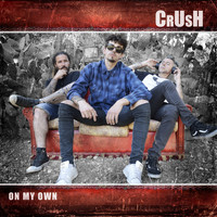 Crush - On My Own