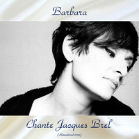Barbara - Chante Jacques Brel (Remastered 2019)