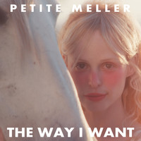 Petite Meller - The Way I Want