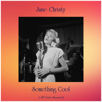 June Christy - Something Cool (All Tracks Remastered)