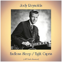 Jody Reynolds - Endless Sleep / Tight Capris (All Tracks Remastered)