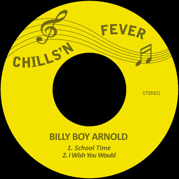 Billy Boy Arnold - School Time / I Wish You Would