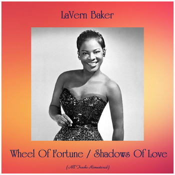 LaVern Baker - Wheel Of Fortune / Shadows Of Love (All Tracks Remastered)
