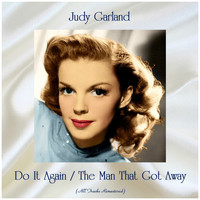 Judy Garland - Do It Again / The Man That Got Away (All Tracks Remastered)