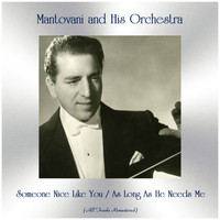 Mantovani And His Orchestra - Someone Nice Like You / As Long As He Needs Me (All Tracks Remastered)
