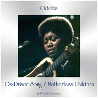 Odetta - Ox-Driver Song / Motherless Children (All Tracks Remastered)