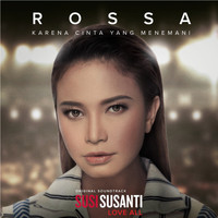 "Rossa - Karena Cinta Yang Menemani (Original Soundtrack from the Movie ""Susi Susanti - Love All"")"