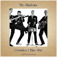 The Shadows - Gonzales / Blue Star (All Tracks Remastered)