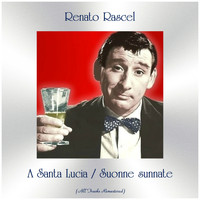 Renato Rascel - A Santa Lucia / Suonne sunnate (All Tracks Remastered)