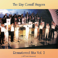 The Ray Conniff Singers - Remastered Hits vol. 2 (All Tracks Remastered)