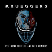 The Krueggers - Hysterical Cold Side and Dark Memories (Explicit)