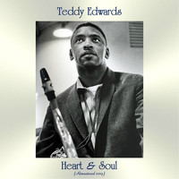 Teddy Edwards - Heart & Soul (Remastered 2019)