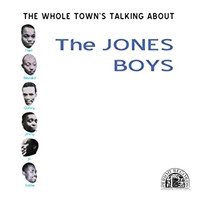 The Jones Boys - The Whole Town's Talking About the Jones Boys