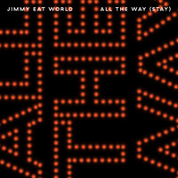 Jimmy Eat World - All the Way (Stay)