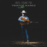 Triston Marez - Until I Found You (Explicit)