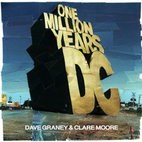 Dave Graney & Clare Moore - One Million Years DC (Explicit)