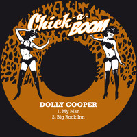 Dolly Cooper - My Man / Big Rock Inn