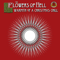The Flowers Of Hell - Warmth of a Christmas Chill