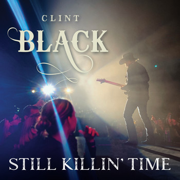 Clint Black - Still Killin' Time