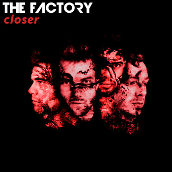 The Factory - Closer