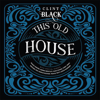 Clint Black - This Old House